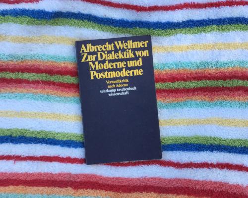 Lektüre Albrecht Wellmer Zur Dialektik von Moderne und Postmoderne